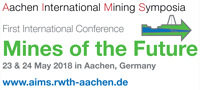 Aachen International Mining Symposia (AIMS 2018) - First International Conference Mines of the Future